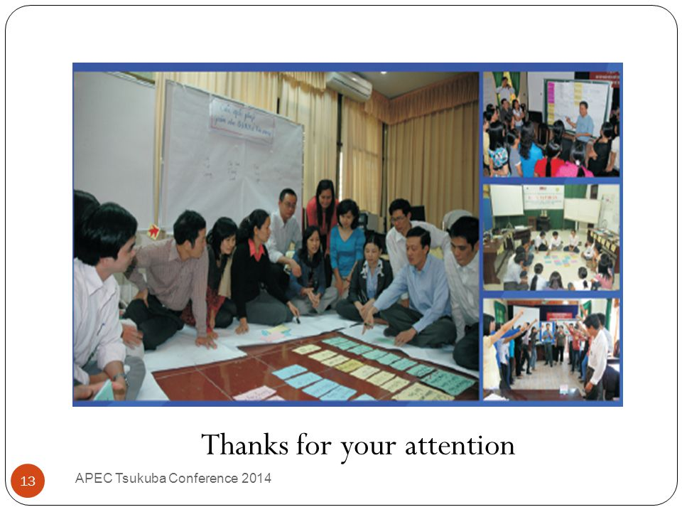 APEC Tsukuba Conference 2014 13 Thanks for your attention