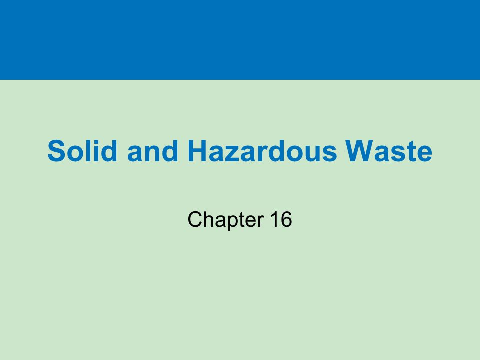 Solid and Hazardous Waste Chapter 16