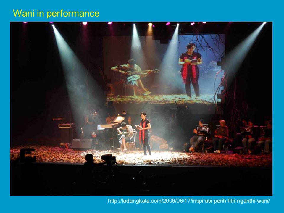 http://ladangkata.com/2009/06/17/inspirasi-perih-fitri-nganthi-wani/ Wani in performance