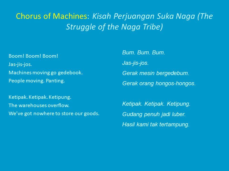 Chorus of Machines: Kisah Perjuangan Suka Naga (The Struggle of the Naga Tribe) Boom.