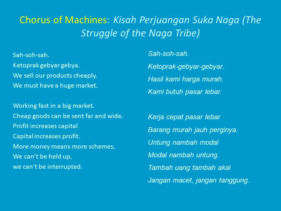 Chorus of Machines: Kisah Perjuangan Suka Naga (The Struggle of the Naga Tribe) Sah-soh-sah.