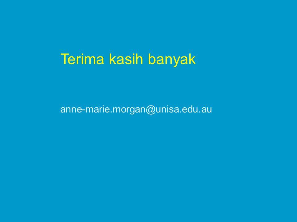 Terima kasih banyak anne-marie.morgan@unisa.edu.au
