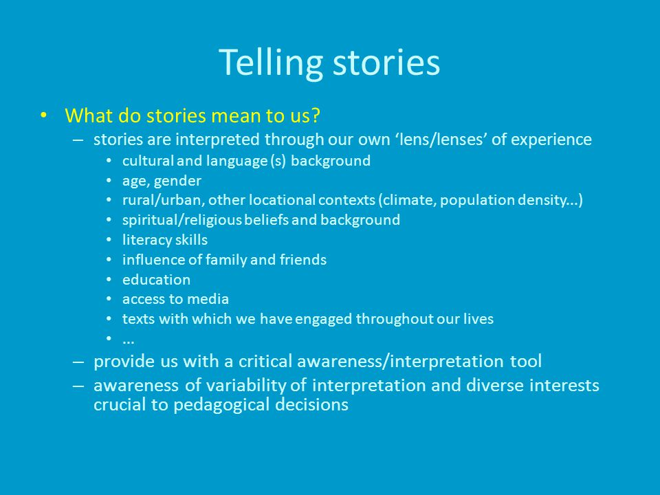 Telling stories What do stories mean to us.