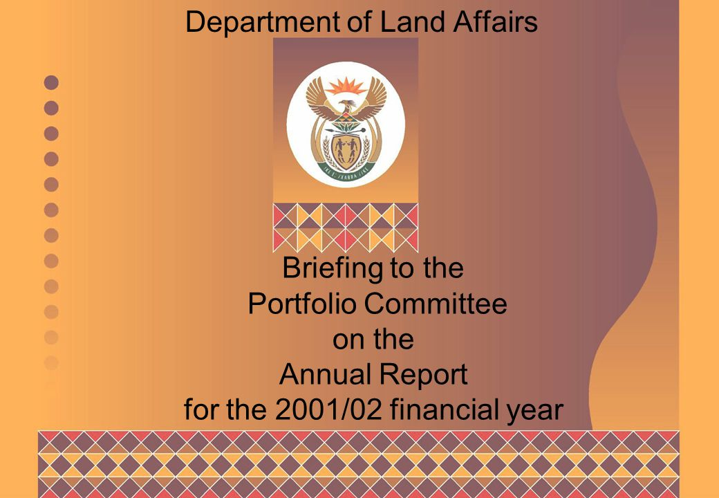 Briefing to the Portfolio Committee on the Annual Report for the 2001/02 financial year Department of Land Affairs