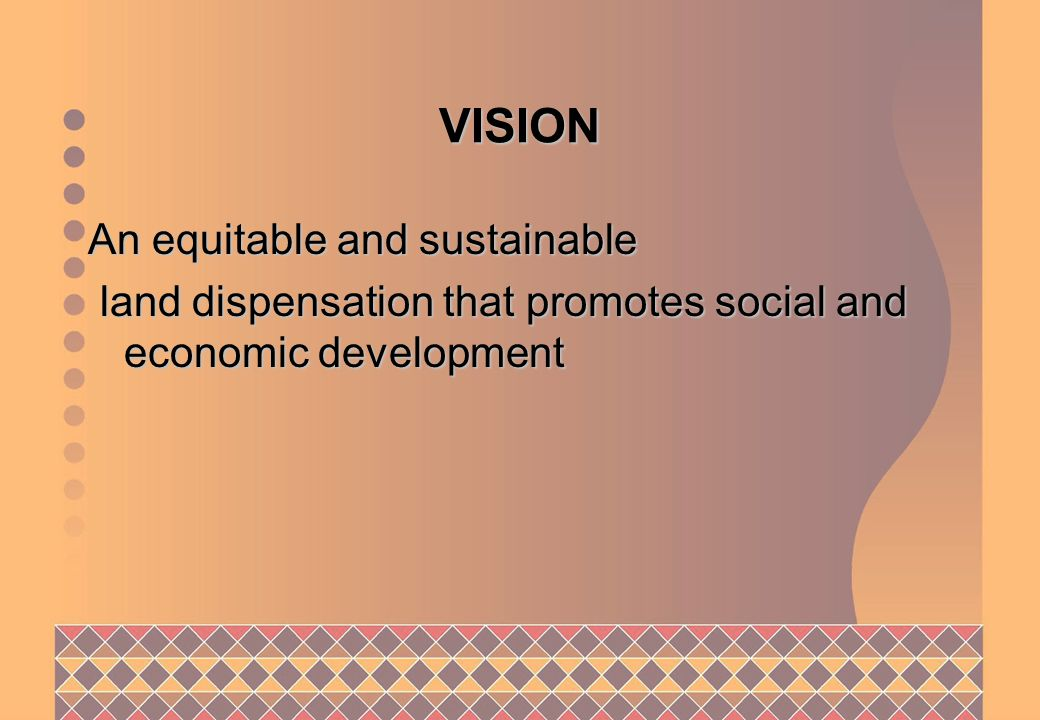 ALIGNMENT OF DEPARTMENTAL MISSION WITH POLICY OBJECTIVES To provide access to land and to extend rights in land, with particular emphasis on the previously disadvantaged communities, within a well planned environment