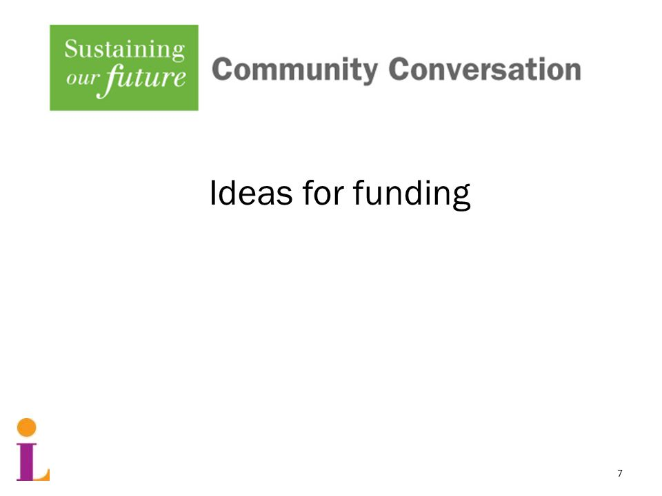 Ideas for funding 7