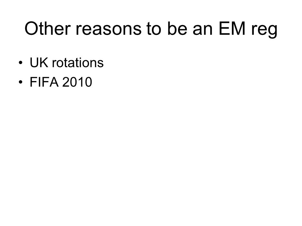 Other reasons to be an EM reg UK rotations FIFA 2010
