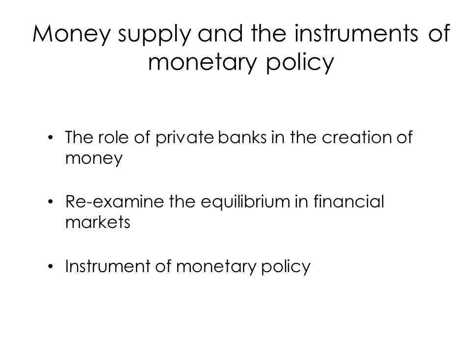 Banks and the creation of money So far we assumed that the money supply was entirely control by the Central Bank.