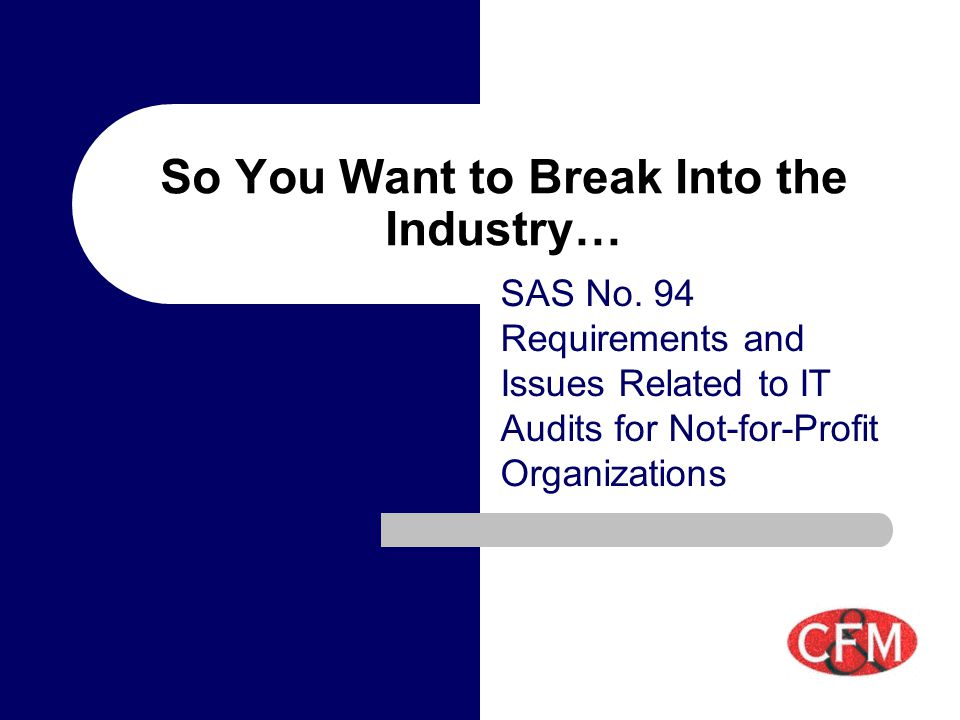 So You Want to Break Into the Industry… SAS No.