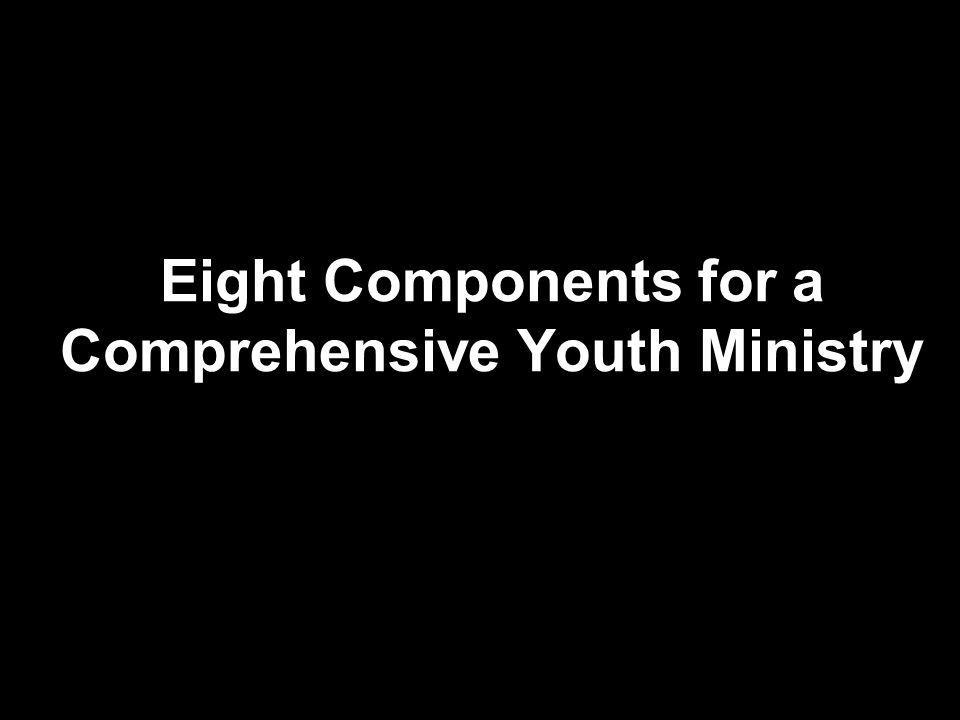 Eight Components for a Comprehensive Youth Ministry