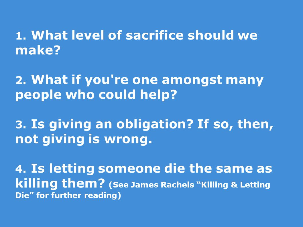 1. What level of sacrifice should we make. 2.