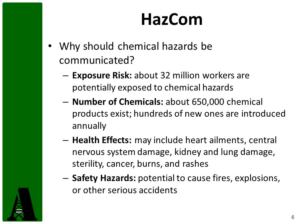 6 HazCom Why should chemical hazards be communicated.