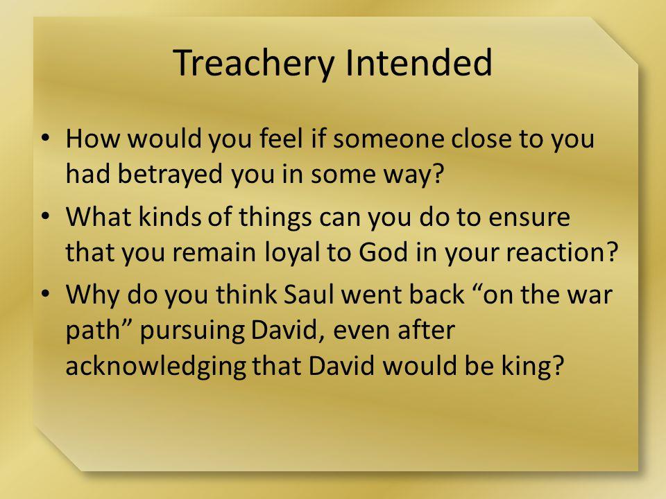 Treachery Intended How did David show loyalty to Saul.