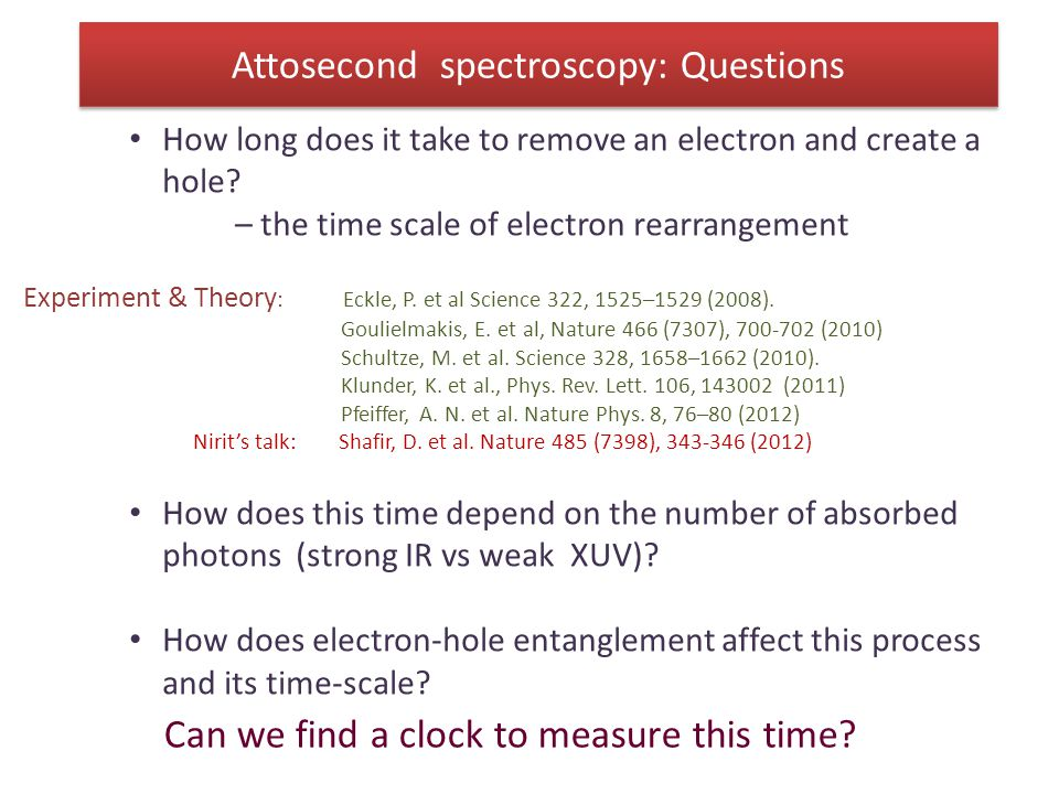 How long does it take to remove an electron and create a hole? – the time scale of electron rearrangement Experiment & Theory : Eckle, P. et al Scienc