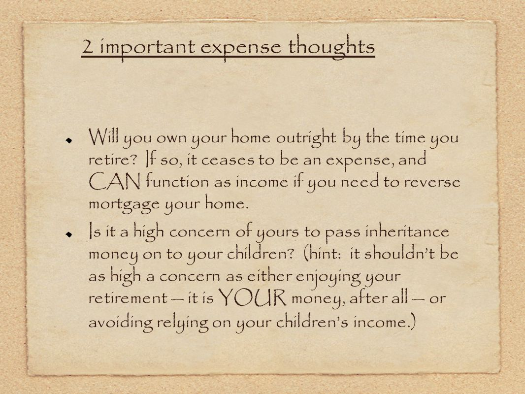 Will you own your home outright by the time you retire.