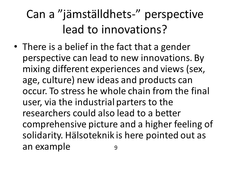 Can a jämställdhets- perspective lead to innovations.