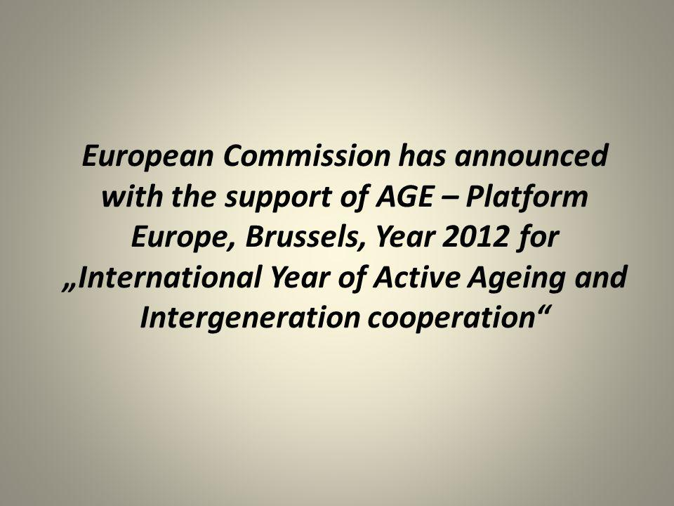 "European Commission has announced with the support of AGE – Platform Europe, Brussels, Year 2012 for ""International Year of Active Ageing and Intergen"