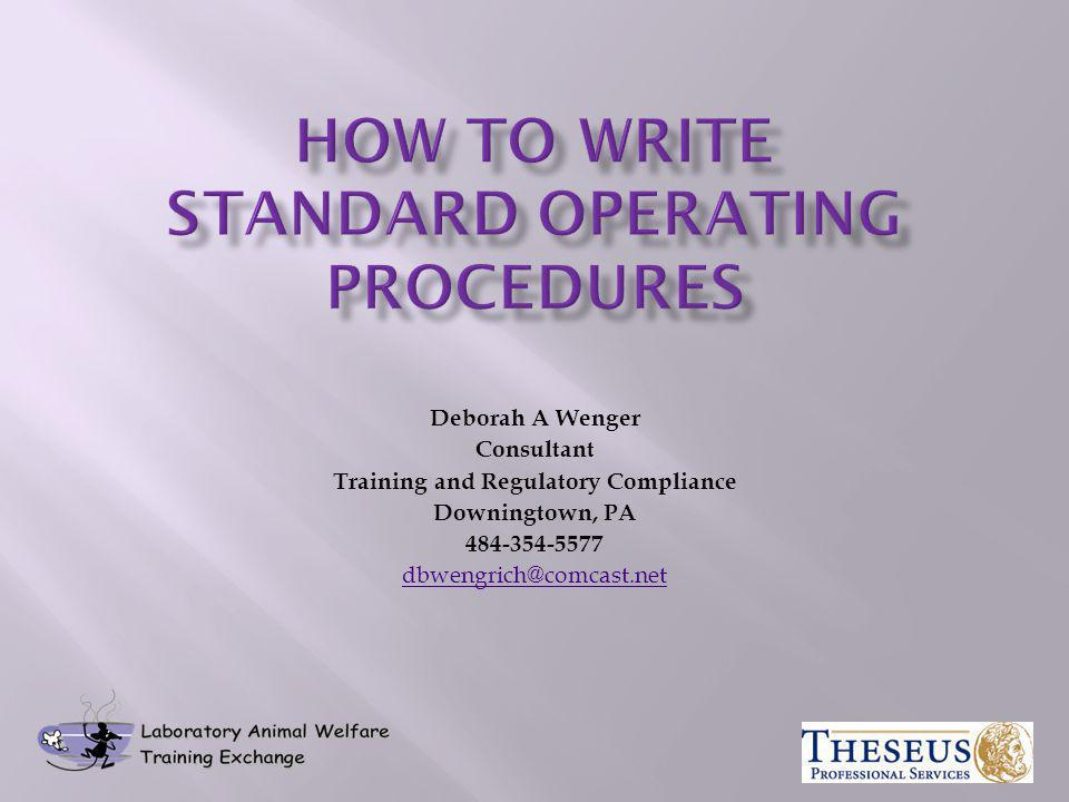Deborah A Wenger Consultant Training and Regulatory Compliance Downingtown, PA 484-354-5577 dbwengrich@comcast.net