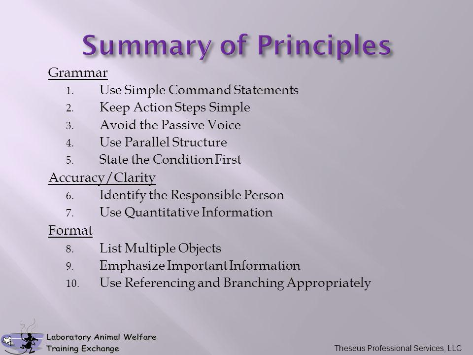 Grammar 1. Use Simple Command Statements 2. Keep Action Steps Simple 3. Avoid the Passive Voice 4. Use Parallel Structure 5. State the Condition First