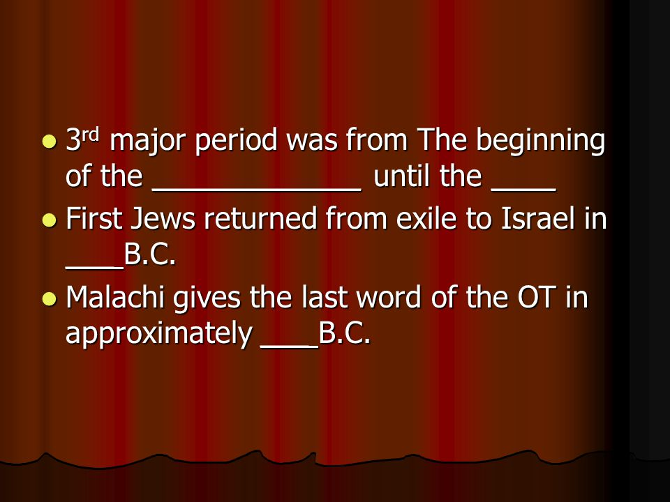 3 rd major period was from The beginning of the _____________ until the ____ 3 rd major period was from The beginning of the _____________ until the _