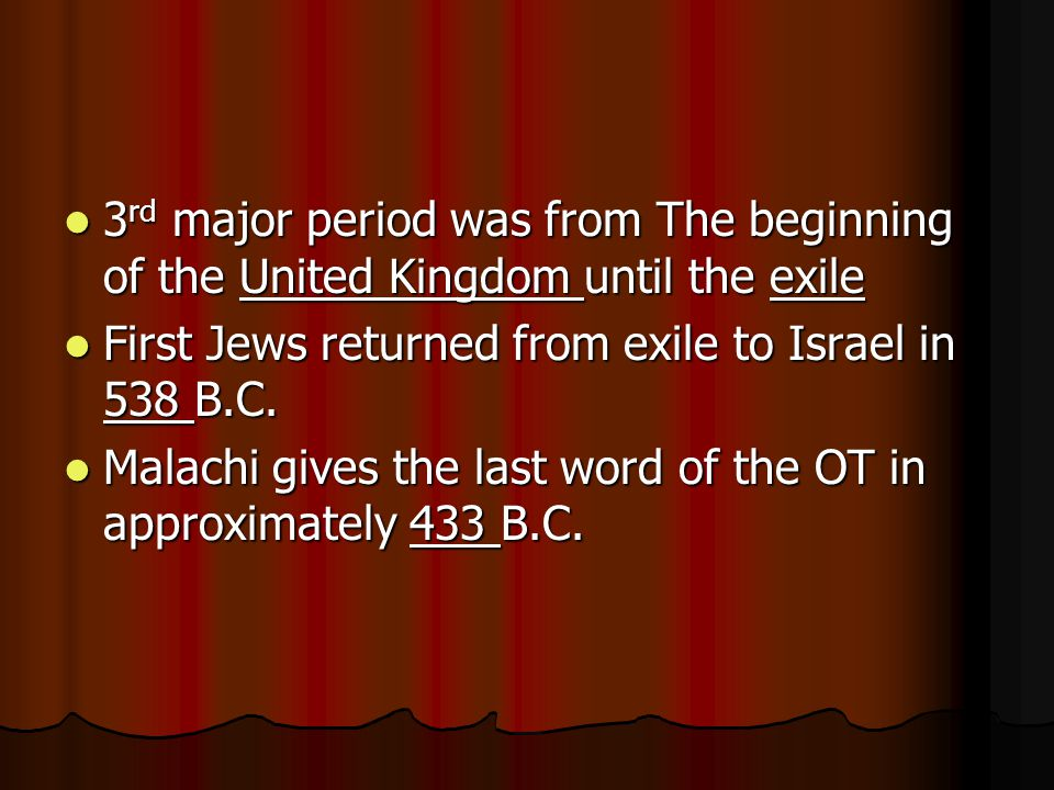 3 rd major period was from The beginning of the United Kingdom until the exile 3 rd major period was from The beginning of the United Kingdom until th