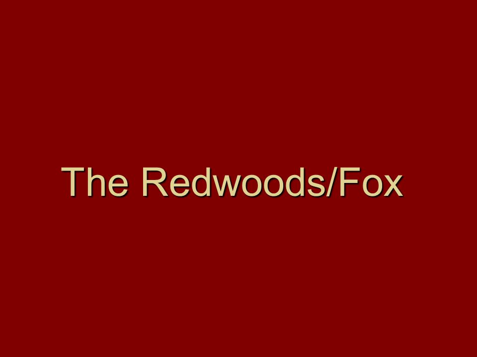 The Redwoods/Fox