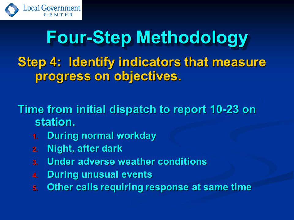 Four-Step Methodology Step 4: Identify indicators that measure progress on objectives.