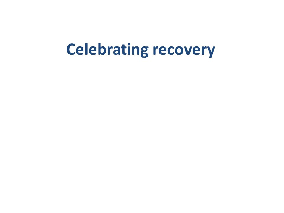 Celebrating recovery