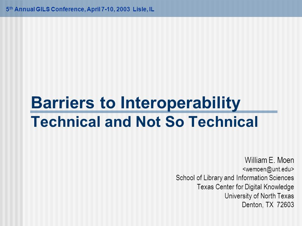 Moen 5th Annual GILS Conference -- April 8, 2003 -- Lisle, IL 12 Interoperability findings Successes: Z39.50 profiles improve interoperability Z-clients and Z-servers can be configured to improve Common indexing policies support better interoperability New problems: Word extraction (what constitutes a word) Data normalization (special characters, diacritics) Indexing (leading articles, first in field searches) What is good enough interoperability?