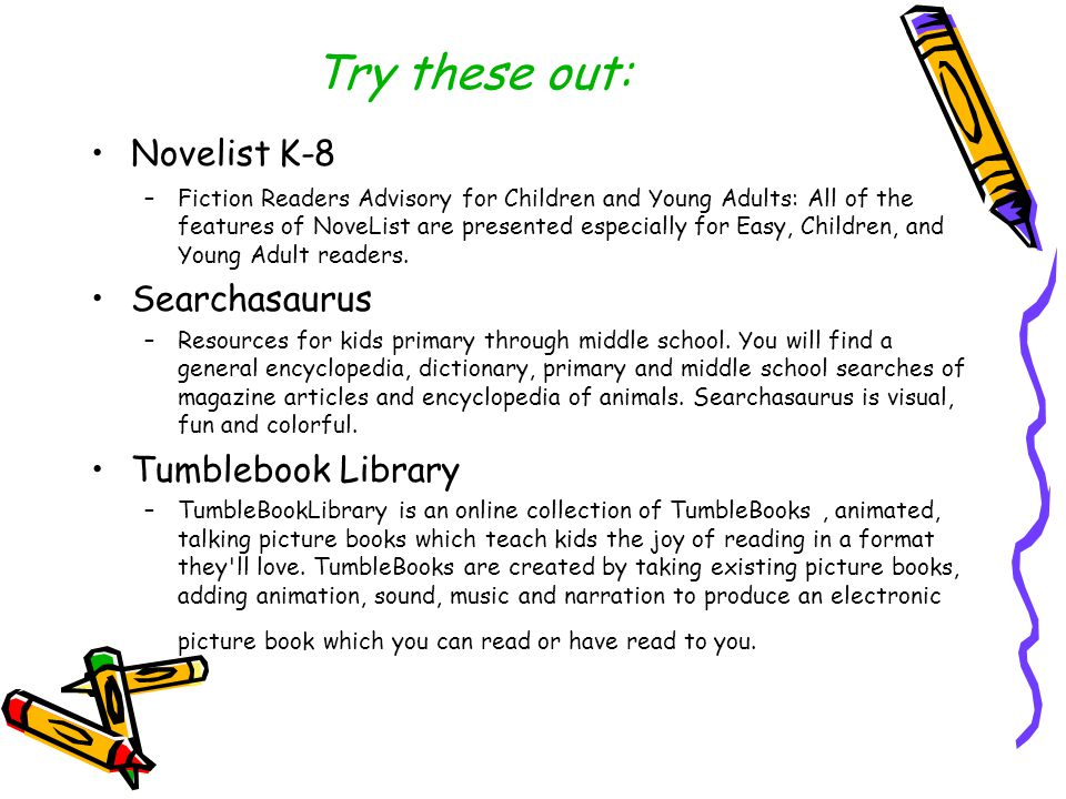 Try these out: Novelist K-8 –Fiction Readers Advisory for Children and Young Adults: All of the features of NoveList are presented especially for Easy, Children, and Young Adult readers.