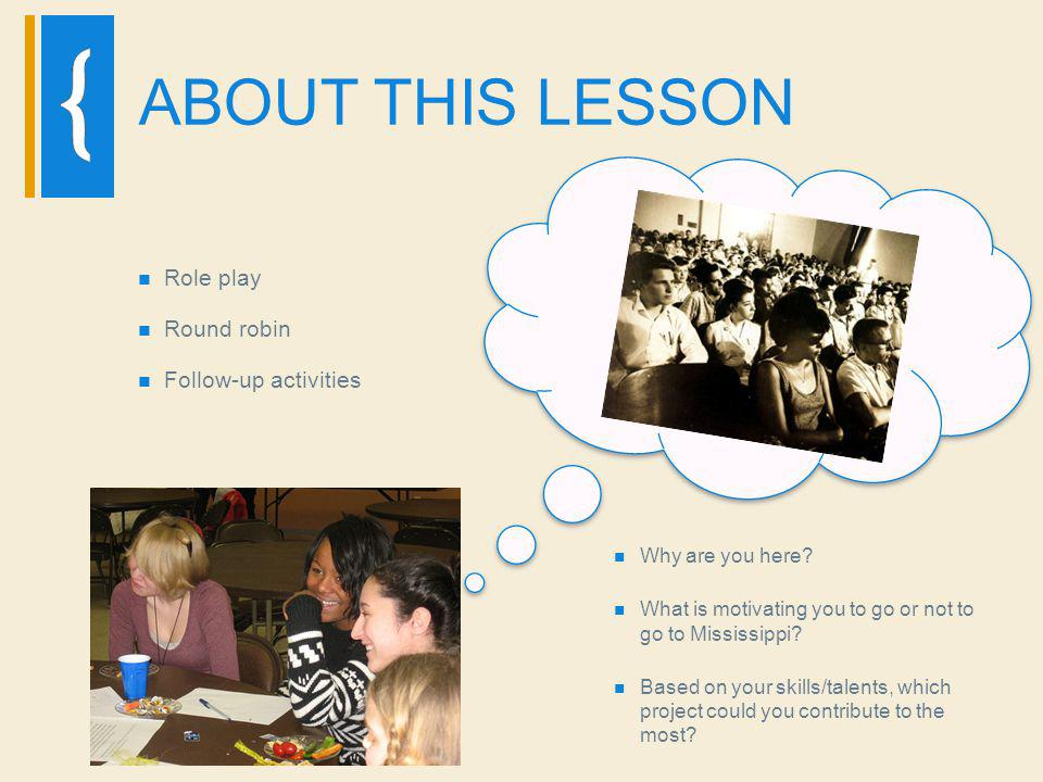 ABOUT THIS LESSON Role play Round robin Follow-up activities Why are you here.