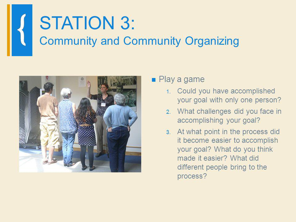 STATION 3: Community and Community Organizing Play a game 1.