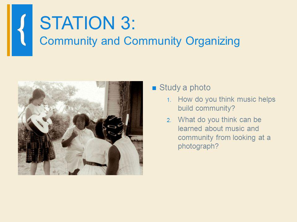STATION 3: Community and Community Organizing Study a photo 1.