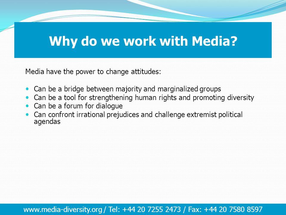 www.media-diversity.org / Tel: +44 20 7255 2473 / Fax: +44 20 7580 8597 What kind of journalism.