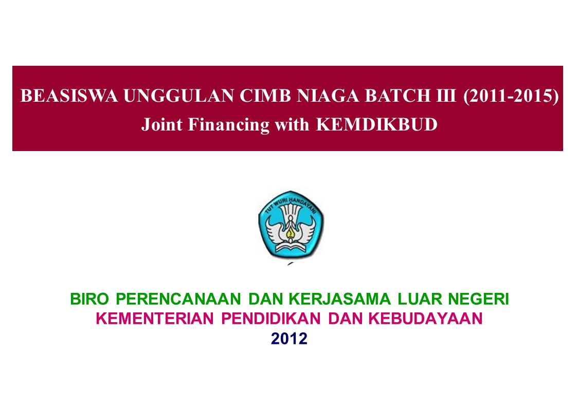  To give opportunities for bright Indonesian students but from underprivileged background taking undergraduate studies at a university which KEMDIKBUD and Bank CIMB Niaga recommend.