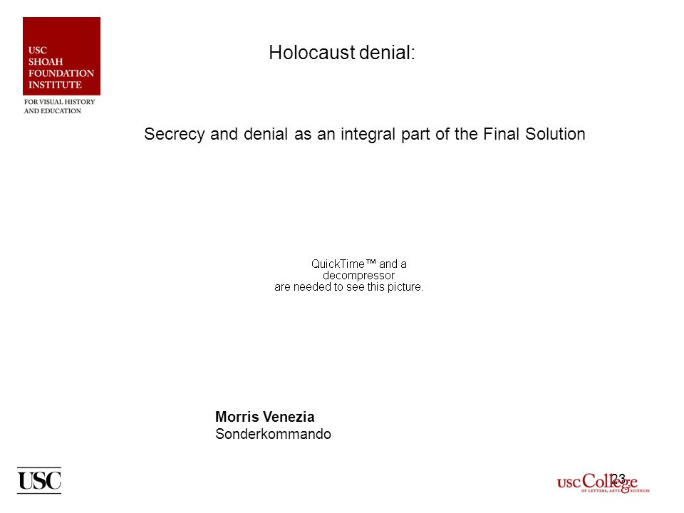 23 Holocaust denial: Secrecy and denial as an integral part of the Final Solution Morris Venezia Sonderkommando