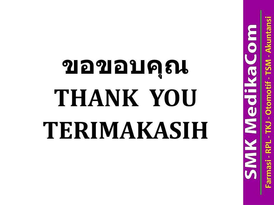 ขอขอบคุณ THANK YOU TERIMAKASIH