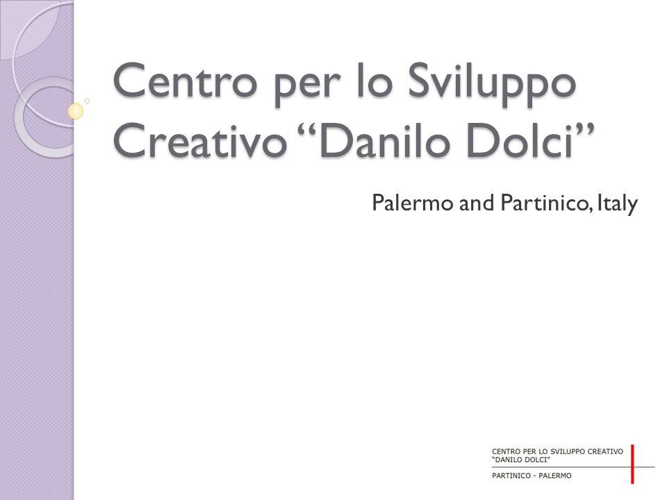 Centro per lo Sviluppo Creativo Danilo Dolci Palermo and Partinico, Italy