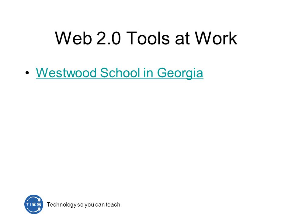 Technology so you can teach Web 2.0 Tools at Work Westwood School in Georgia