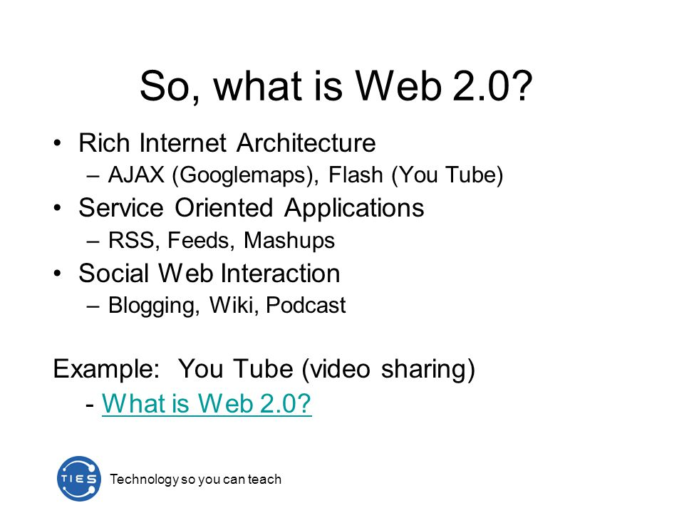 Technology so you can teach So, what is Web 2.0.