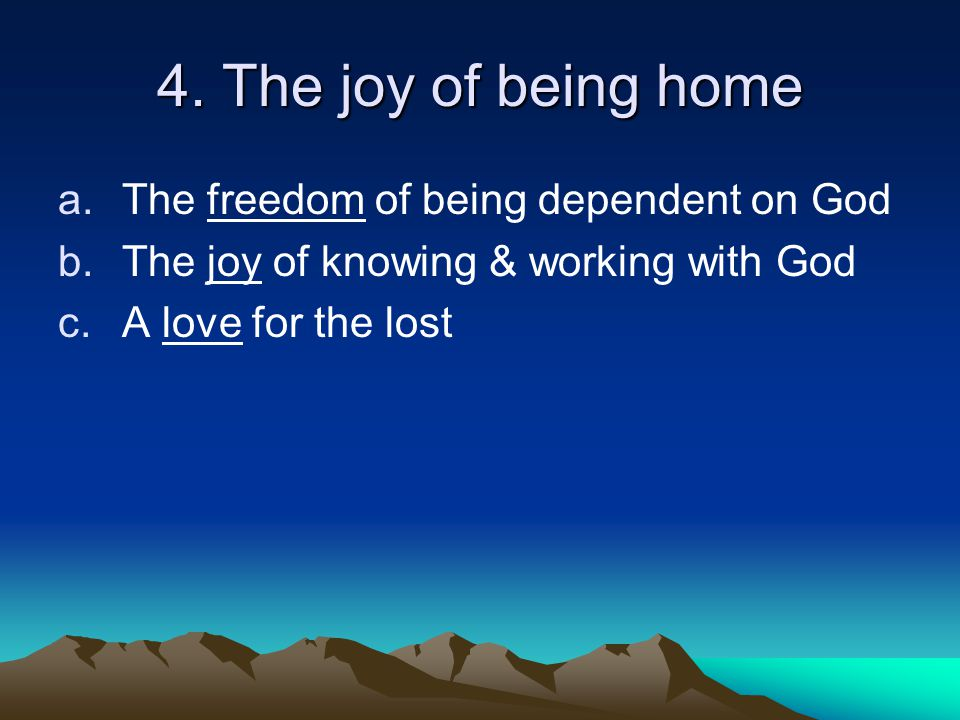 5.Vital questions a.Have you come home. b.What evidence is there of you having come home.