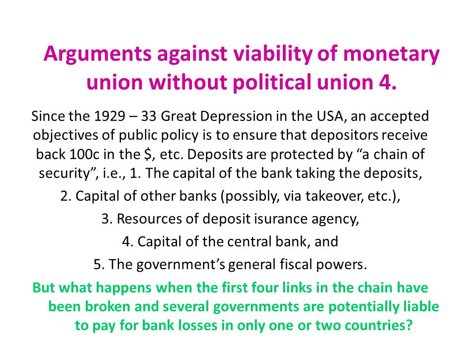 Arguments against viability of monetary union without political union 4.
