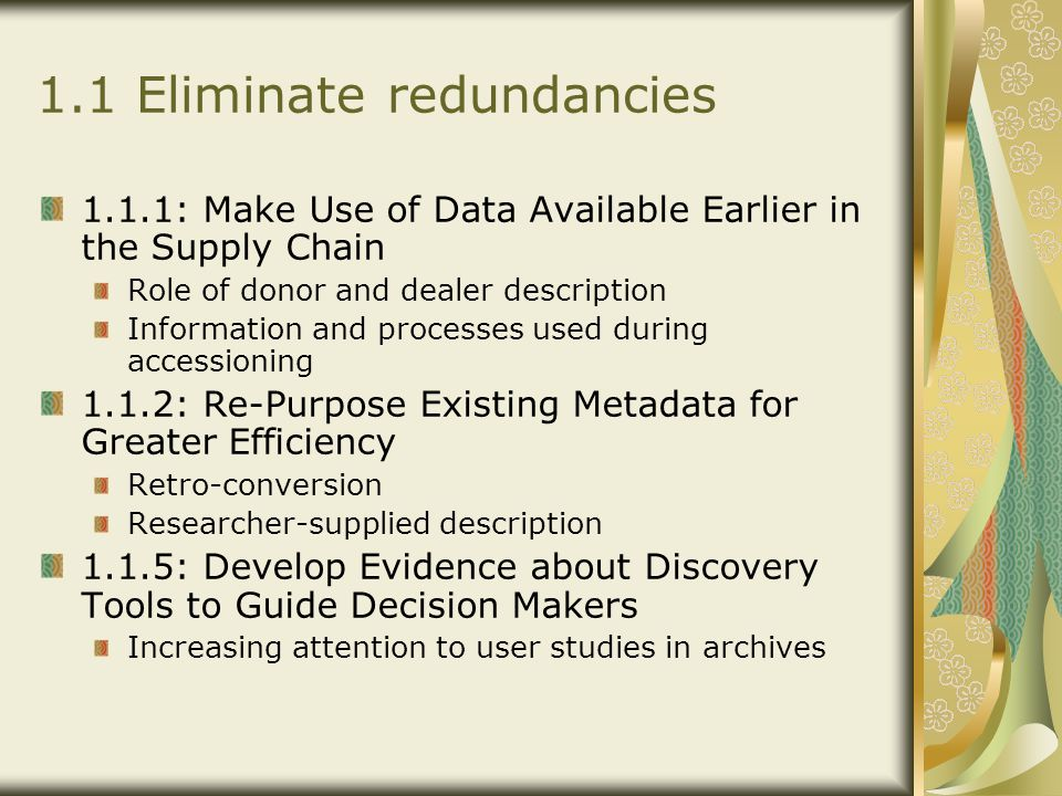 1.1 Eliminate redundancies 1.1.1: Make Use of Data Available Earlier in the Supply Chain Role of donor and dealer description Information and processe
