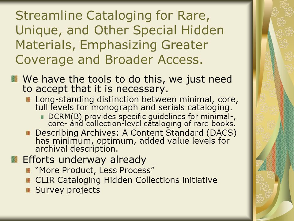 Streamline Cataloging for Rare, Unique, and Other Special Hidden Materials, Emphasizing Greater Coverage and Broader Access.