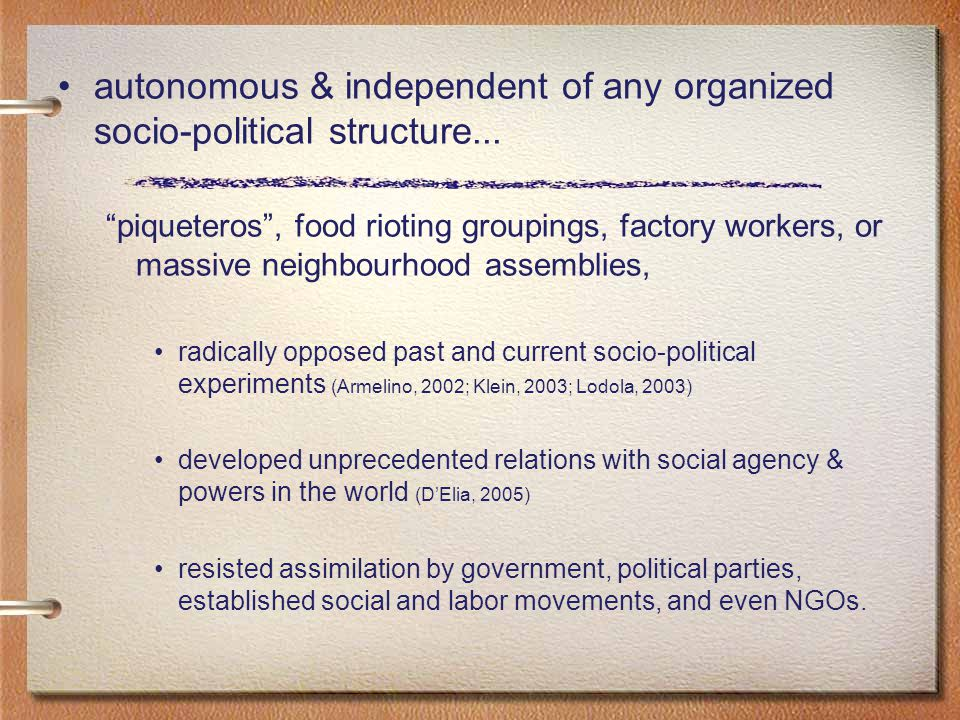 autonomous & independent of any organized socio-political structure...