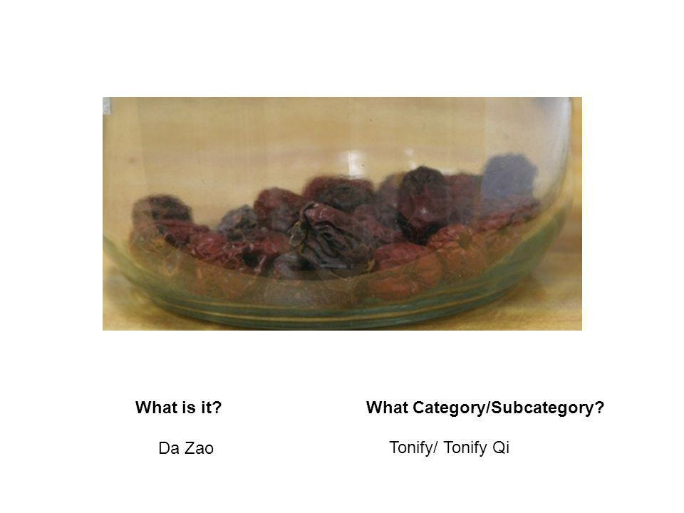 What is it?What Category/Subcategory? Da Zao Tonify/ Tonify Qi