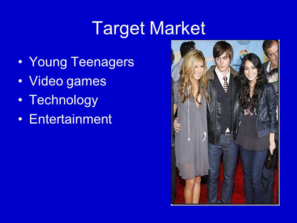 Target Market Young Teenagers Video games Technology Entertainment