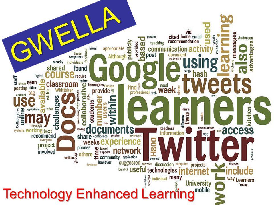 Technology Enhanced Learning GWELLA