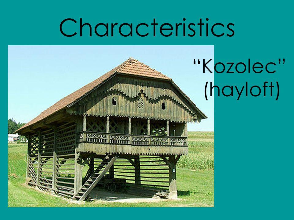 Characteristics Kozolec (hayloft)