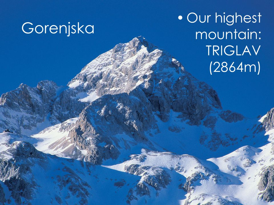 Our highest mountain: TRIGLAV (2864m) Gorenjska